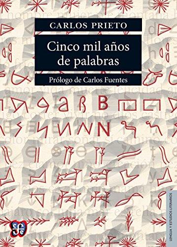 Cinco mil años de palabras Comentarios sobre el origen, evolución, muerte y resurrección de algunas lenguas (Lengua y Estudios Literarios) (Spanish Edition)