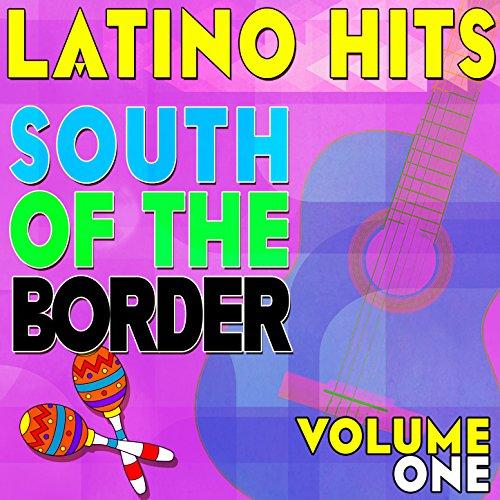 Latino Hits - South of the Bor...