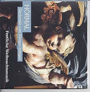 HÖRMAL: Denkmale zum Klingen bringen - Festliche Weihnachtsmusik 2010