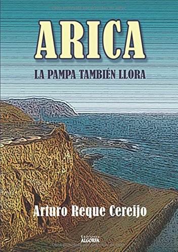 Arica: la Pampa también llora por Arturo Reque Cereijo