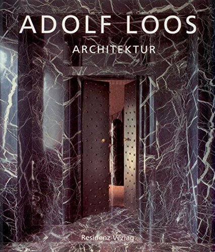 Adolf Loos: architecture 1903-1932 / Roberto Schezen; introduction by Kenneth Frampton; building descriptions by Joseph Rosa