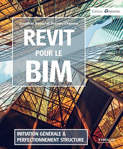 Revit pour le BIM: Initiation générale et perfectionnement structure par Stevens Chemise