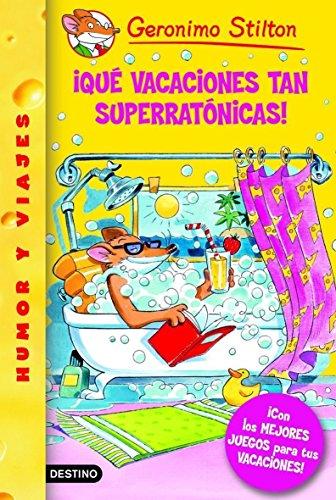 Stilton 24: ¡Qué vacaciones tan superratónicas! (Geronimo Stilton)