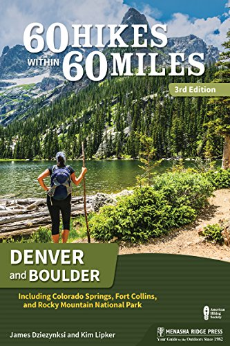 60 Hikes Within 60 Miles: Denver and Boulder: Including Colorado Springs, Fort Collins, and Rocky Mountain National Park (Co Rocky Mountain National Park)