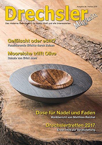 DrechslerMagazin Ausgabe 36 - Das moderne Fachmagazin