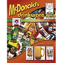 Mcdonald's Drinkware: Identification & Value Guide (Identification & Values (Collector Books))