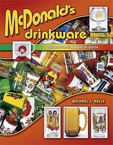 McDonald's Drinkware: Identification & Value Guide (Identification & Values (Collector Books))