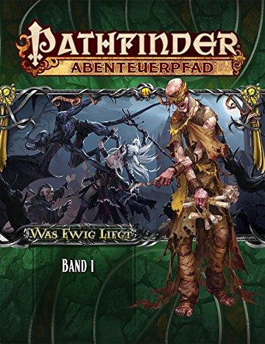 Was Ewig Liegt Band 1: Pathfinder Abenteuerpfad
