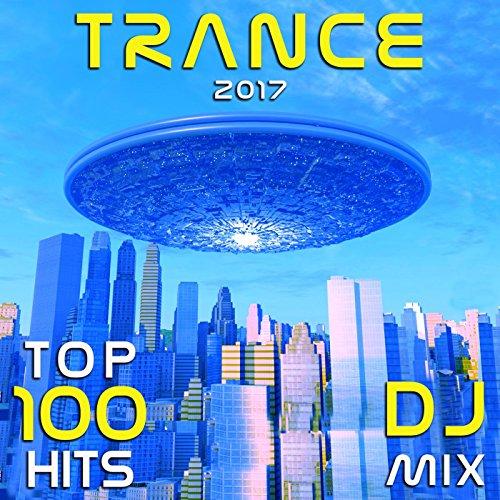 Trance 2017 Top 100 Hits DJ Mix (2 Hr Progressive Psy Goa DJ Mix)