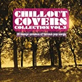 Chillout Covers Collection, vol. 2 (20 Lounge Remakes of Famous Pop Songs)