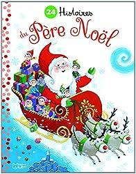 24 Histoires du Père Noel - Dès 3 ans