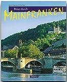 Reise durch MAINFRANKEN - Ein Bildband mit über 170 Bildern - STÜRTZ Verlag -