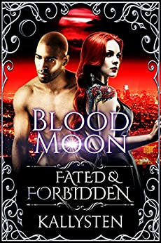Blood Moon (Fated & Forbidden Book 10) (English Edition) di [Kallysten]