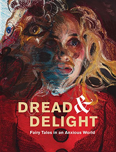 Dread and Delight: Fairy Tales in an Anxious World America Red Riding Hood