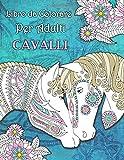 Libro da Colorare Per Adulti Cavalli + BONUS 60 Pagine Di Mandala Da Colorare Gratuite (PDF da stampare)