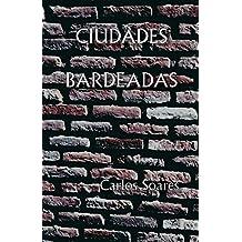 Ciudades Bardeadas