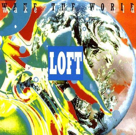 Loft - Wake The World - RCA - 74321 19030 1