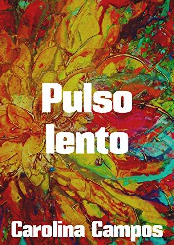 Descargar Libro Pulso lento de Carolina Campos