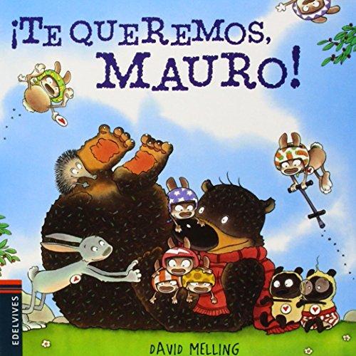 ¡Te queremos Mauro!