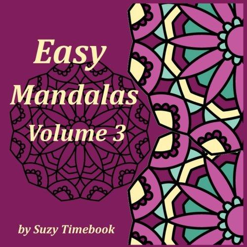 Easy Mandalas Volume 3: Mandala for all age, mandalas beginner coloring book, easy and fun. Art Therapy por Szuy Timebook