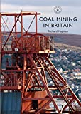 Coal Mining in Britain (Shire Library Book 836)