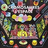 Les cromosaures de l'espace (1CD audio)