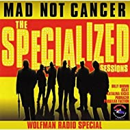 The Specialized Sessions: Wolfman Radio Special