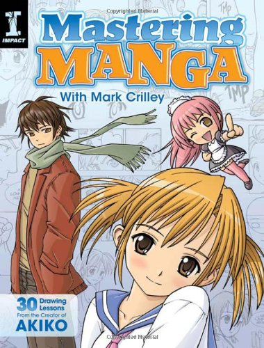 Mastering Manga With Mark Crilley. 30 Drawing Less