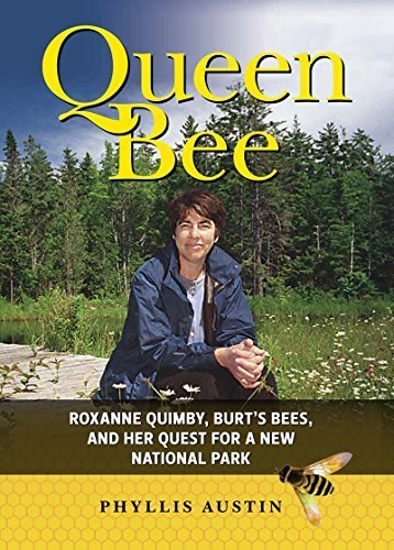 queen-bee-roxanne-quimby-burts-bees-and-her-quest-for-a-new-national-park-by-phyllis-austin-2015-06-