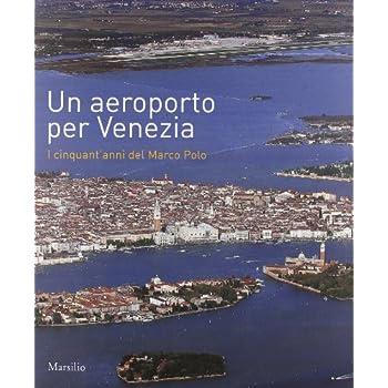 Un Aeroporto Per Venezia