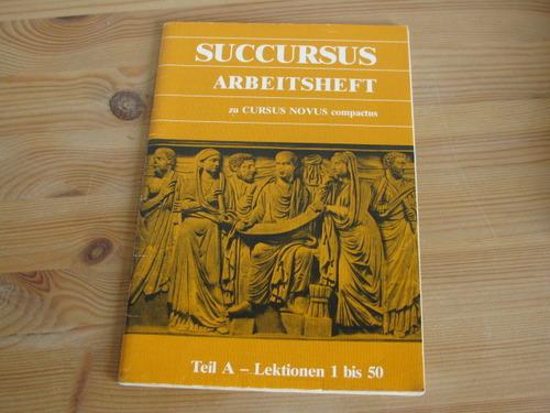 Cursus Novus Compactus. Lateinisches Unterrichtswerk für Latein als zweite Fremdsprache: Cursus Novus compactus, Succursus A, Arbeitsheft