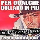 For A Few Dollars More - Per Qualche Dollaro in Più (Original Motion Picture Soundtrack)