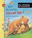 Duden: Bist du kitzlig, kleiner Bär? Eine Mitmachgeschichte: ab 18 Monaten (DUDEN Pappbilderbücher 18+ Monate)