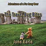 The Travel Bug Bites: Series - Book 1 (Adventures of a Far Away Bear)