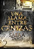 33. Una llama entre cenizas (serie) - Sabaa Tahir :arrow: 2015