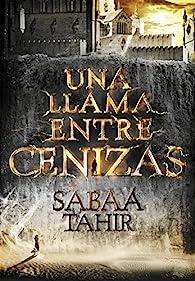 Una llama entre cenizas par Sabaa Tahir