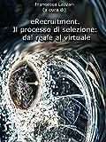 ERecruitment. Il Processo Di Selezione: Dal Reale Al Virtuale