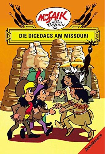 Mosaik von Hannes Hegen: Die Digedags am Missouri (Mosaik von Hannes Hegen - Amerika-Serie)