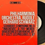 """Schubert: Symphonie No. 8 """"Inachevée"""", D. 759 - Weber: Ouverture d'Euryanthe, Op. 81 - Liszt: Les préludes, S. 97 (Mono Version)"""