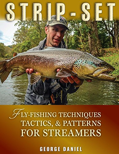 Strip-Set: Fly-Fishing Techniques, Tactics, & Patterns for Streamers (English Edition)