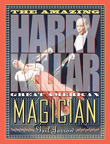 The Amazing Harry Kellar: Great American Magician por Gail Jarrow