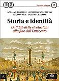 Storia e identità. Con Atlante geopolitico. Per le Scuole superiori. Con e-book. Con espansione online: 2