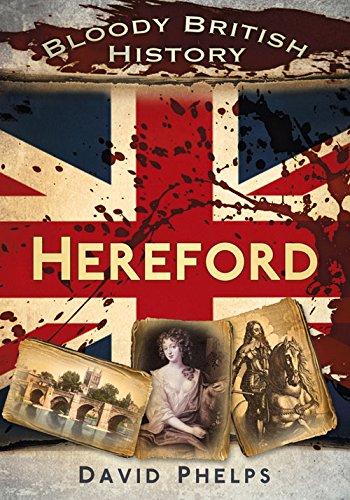 Bloody British History Hereford