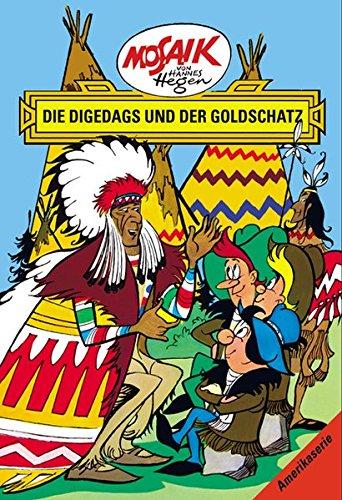 Mosaik von Hannes Hegen: Die Digedags und der Goldschatz (Mosaik von Hannes Hegen - Amerika-Serie)