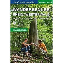 Wandergenuss Rhein-Westerwald - Schöneres Wandern Pocket mit Detail-Karten, Höhenprofilen und GPS-Daten: 16 Rundtouren, 18 Wandersteckbriefe und ein Kombi-Tipp