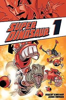 Super Dinosaur Vol. 1 di [Kirkman, Robert]