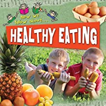 Healthy Eating (Now We Know About...)