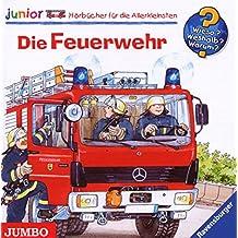 Die Feuerwehr!