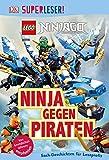 SUPERLESER! LEGO NINJAGO. Ninja gegen Piraten: 3. Lesestufe Sach-Geschichten für Leseprofis