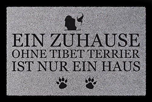 FUSSMATTE Türmatte EIN ZUHAUSE OHNE [ TIBET TERRIER ] Tierisch Hund Viele Farben Hellgrau